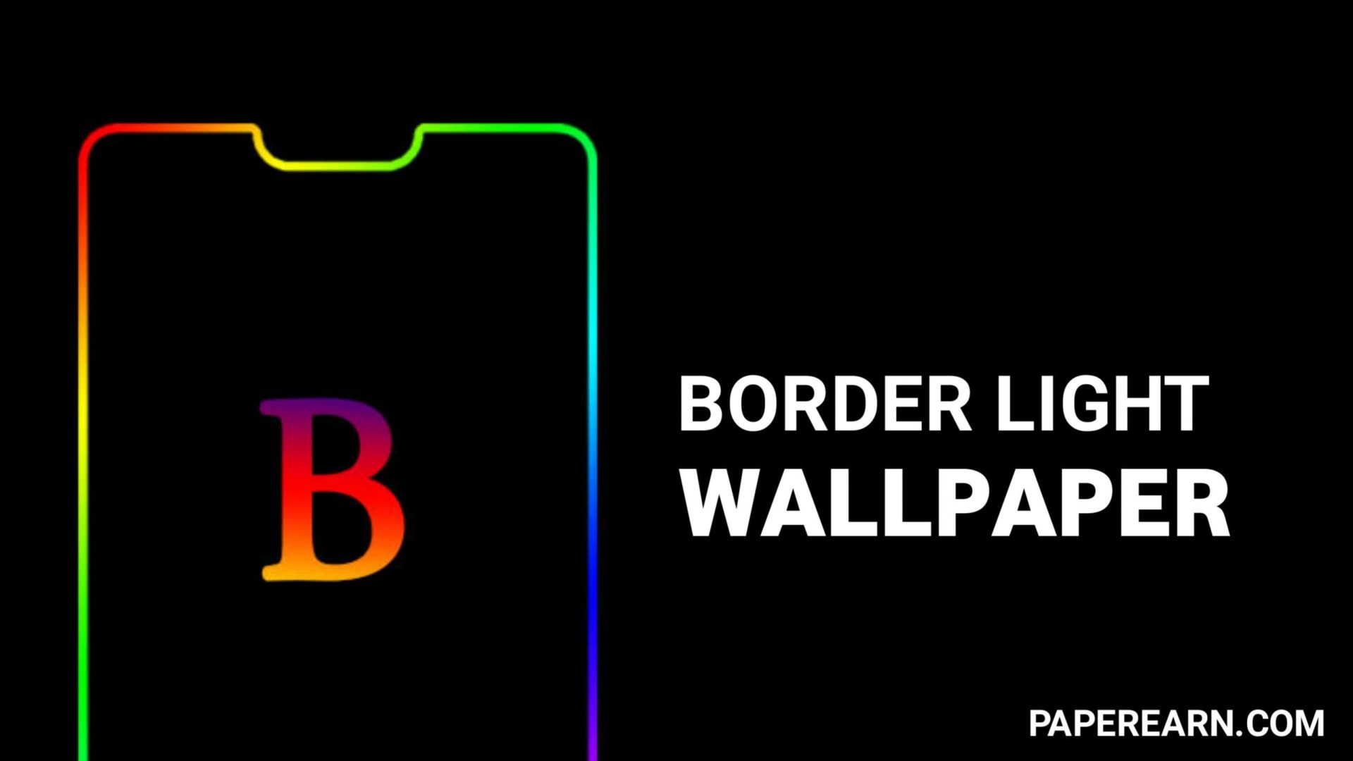 Border Light Live Wallpaper App - paperearn.com
