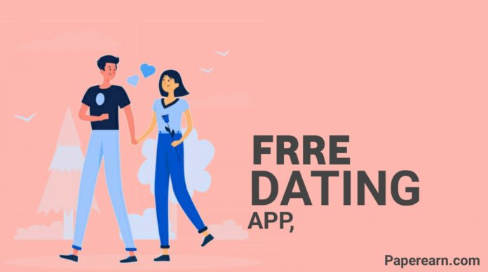 Free Dating App to Chat - paperearn.com