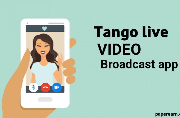 Tango Live Video Broadcast App - paperearn.com