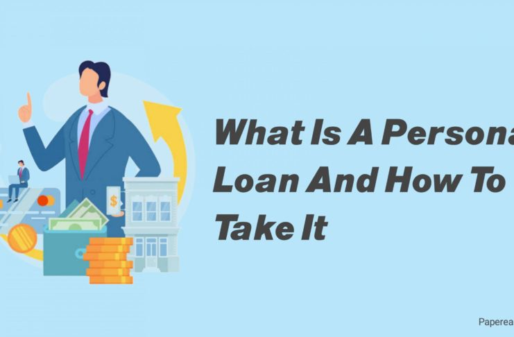 What Is A Personal Loan And How To Take It