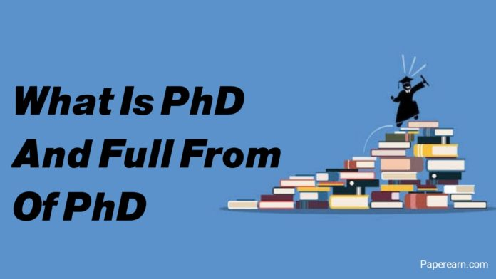 What are PHD and full form of PhD
