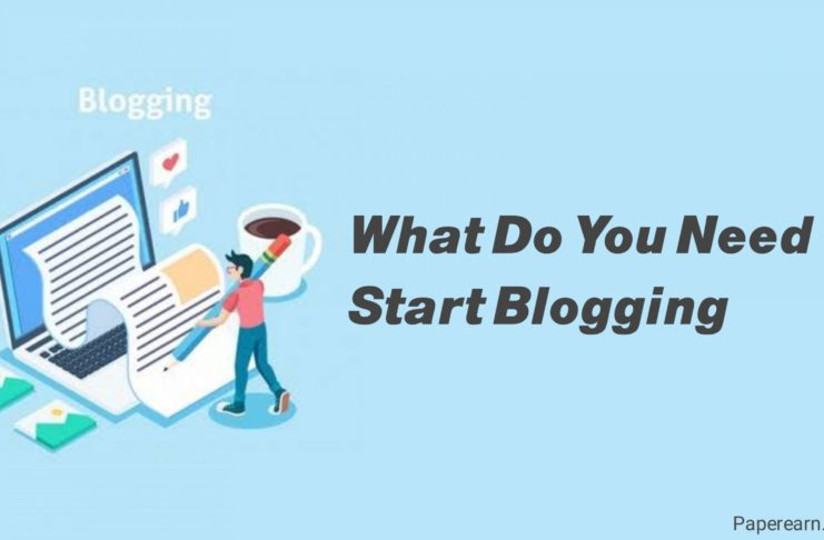 What do you need to start blogging