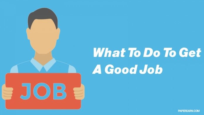 What to do to get a good job
