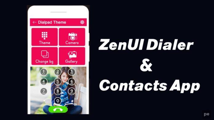 ZenUI Dialer Contacts App