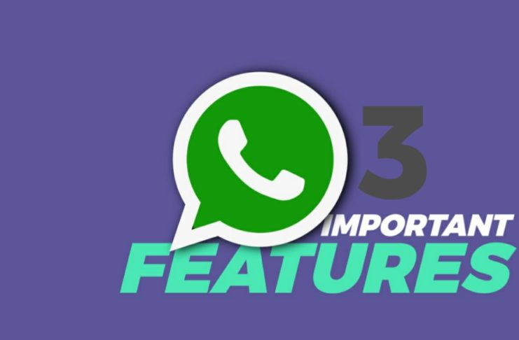 3 Important Features Of WhatsApp
