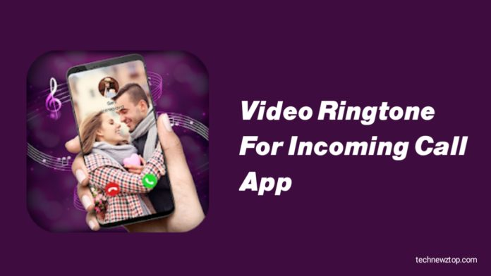 Video Ringtone For Incoming