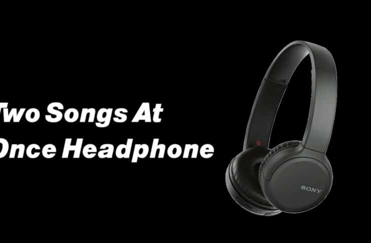 Two Songs once Headphone
